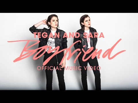 Tegan and Sara - Boyfriend